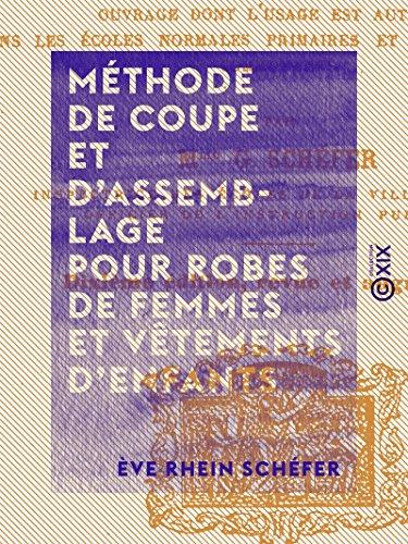 Méthode de coupe et d'assemblage pour robes de femmes et vêtements d'enfants (French Edition) Applique Coupe