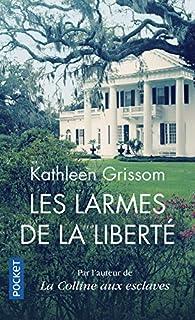 Les larmes de la liberté  par Kathleen Grissom