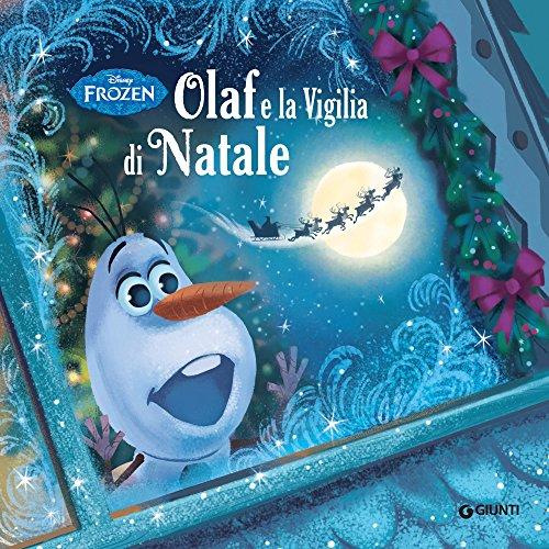 Frozen. Olaf e la Vigilia di Natale (Magie Vol. 2)