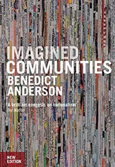 Imagined Communities: Reflections on the Origin and Spread of Nationalism by [Anderson, Benedict]