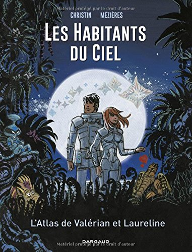 Autour de Valérian - tome 0 - Les habitants du ciel - Atlas cosmique de Valérian et Laureline