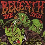Songtexte von Beneath the Sky - The Day the Music Died