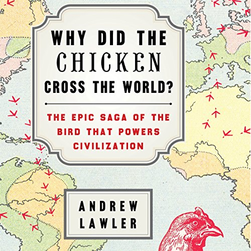 Chicken Cross (Why Did the Chicken Cross the World?: The Epic Saga of the Bird That Powers Civilization)