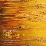 International Garden Photographer of the Year - Collection Eleven: Foreword by Roy La...