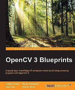 OpenCV 3 Blueprints par [Howse, Joseph, Puttemans, Steven, Hua, Quan, Sinha, Utkarsh]