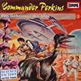 Commander Perkins 03: das Geheimnis der Ufos