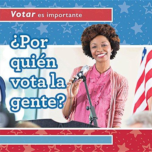 Por Quien Vota La Gente? (Who Do People Vote For?) (Votar es importante / Why Voting Matters) por Kristen Rajczak Nelson