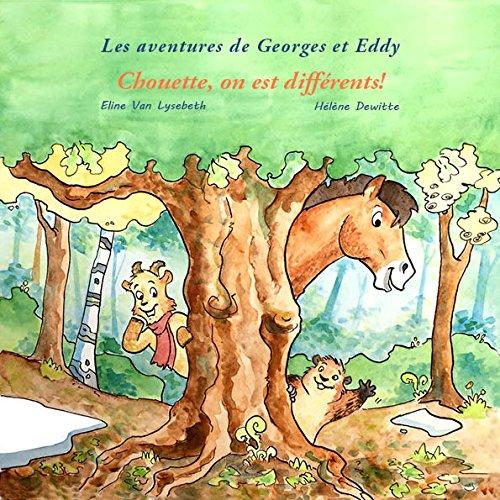 Les Aventures de Georges et Eddy: Chouette, on Est Differents !