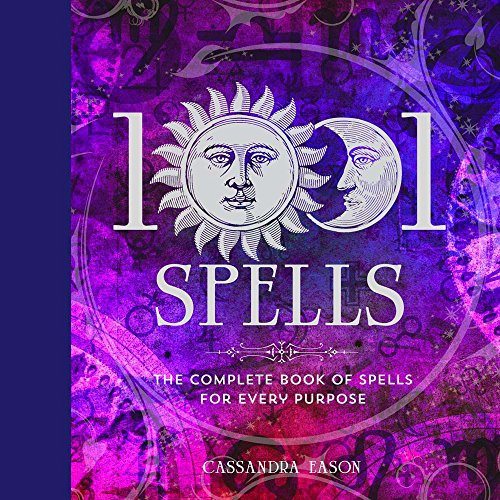 1001 Spells: The Complete Book of Spells for Every Purpose por Cassandra Eason