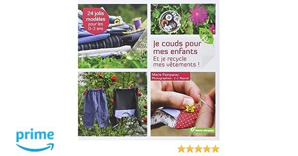 c95c4d1fe468d Amazon.fr - Je couds pour mes enfants : Et je recycle mes vêtements ...