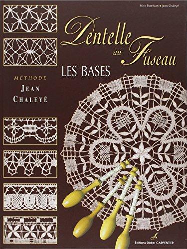 Les bases de la dentelle au fuseau : Méthode Jean Chaléyé
