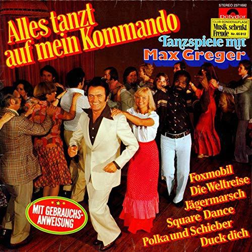 Max Greger Und Sein Orchester - Alles Tanzt Auf Mein Kommando - Tanzspiele Mit Max Greger - Polydor - 2371 692