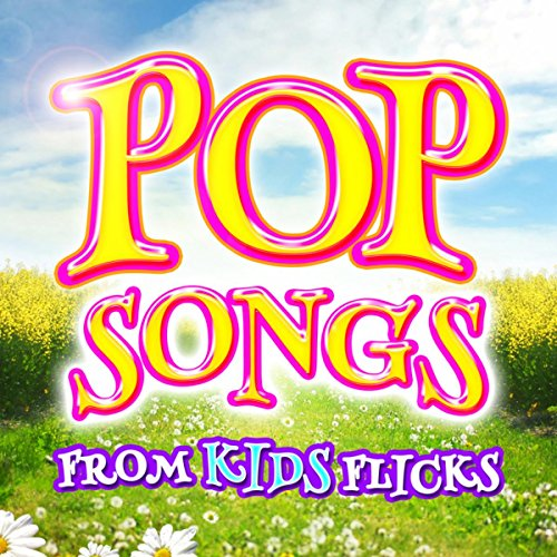 Pop Songs from Kids Flicks