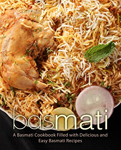 Basmati: A Basmati Cookbook Filled with Delicious and Easy Basmati Recipes (2nd Edition) (English Edition) por BookSumo Press