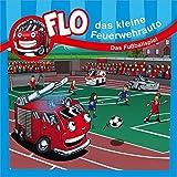 Flo - das kleine Feuerwehrauto: Das Fußballspiel