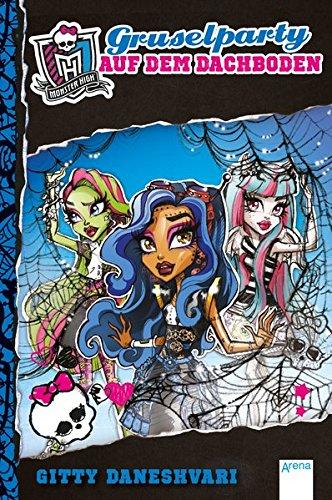 Monster High. Gruselparty auf dem Dachboden (Monster High Bücher)