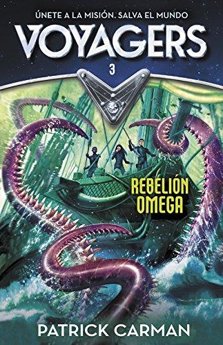 Rebelión Omega (Serie Voyagers 3) por Patrick Carman