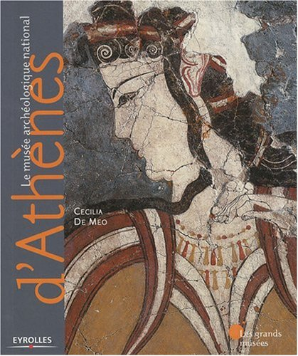 Le musée archéologique national d'Athènes par Cecilia De Meo