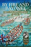 By Fire and Bayonet: Grey's West Indies Campaign of 1794