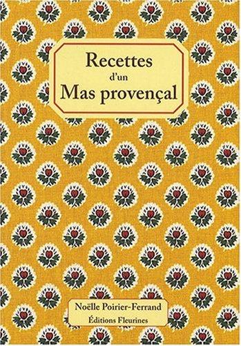 Recettes d'un Mas Provencal : 50 recettes de cuisine de Provence