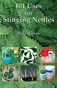101 Uses for Stinging Nettles (English Edition) von [Warren, Piers]