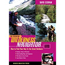 The Essential Wilderness Navigator: How to Find Your Way in the Great Outdoors, Second Edition (Essential (McGraw-Hill))