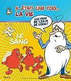 Telecharger Livres Il etait une fois la vie Le sang (PDF,EPUB,MOBI) gratuits en Francaise