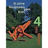 Skulpturenpark Köln. Köln Skulptur 4. 10 Jahre: 10 Years Skulpturenpark Köln 1997-2007