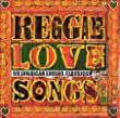 Reggae Love Songs: 50 Jamaican Lovers Classics