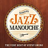 Jazz Manouche Anthology (The Very Best of Gypsy Swing)
