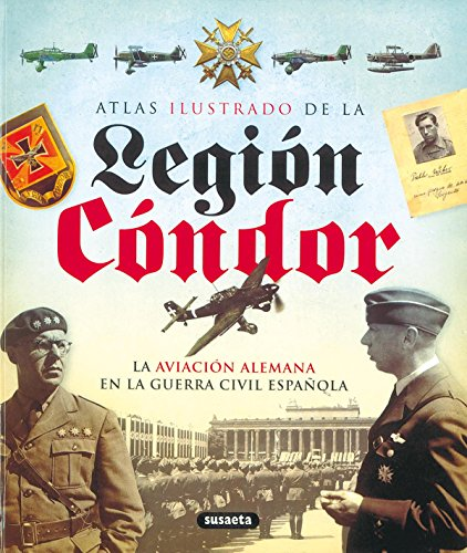 Legion Condor (Atlas Ilustrado)