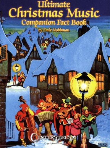 Ultimate Christmas Music Companion Fact Book