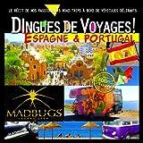 Dingues de Voyages! Espagne & Portugal: Nos roadtrips insolites à bord de véhicules délirants