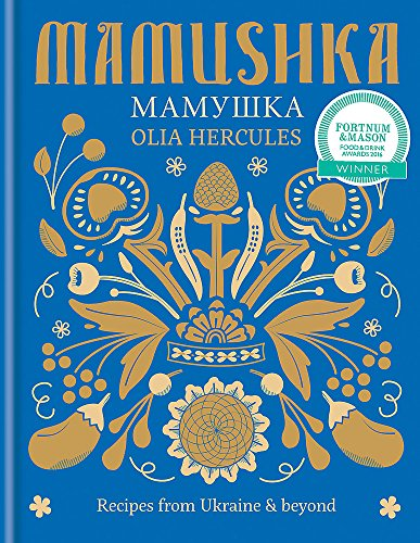 Mamushka: Recipes from Ukraine & beyond