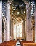 Was ist Gotik?: Eine Analyse der gotischen Kirchen in Frankreich, England und Deutschland 1140-1350