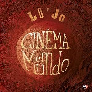 Cinema El Mundo - Lo'Jo