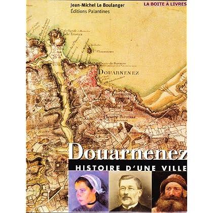 Douarnenez : Histoire d'une ville