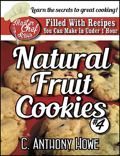 The MASTER CHEF® Guide To FRUIT COOKIES - VOLUME 4 (English Edition)