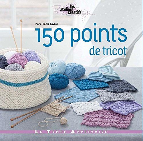 150 points de tricot par Marie-Noëlle Bayard, Sonia Roy