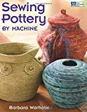 Sewing Pottery by Machine (That Patchwork Place)