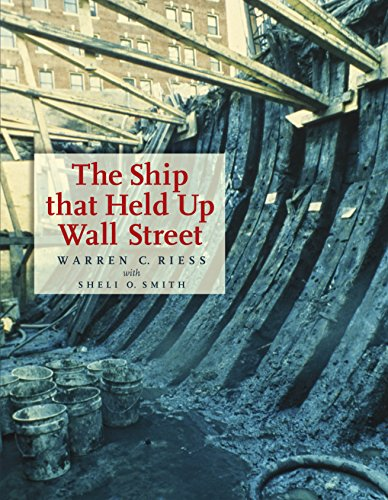 The Ship That Held Up Wall Street (Ed Rachal Foundation Nautical Archaeology Series) (English Edition)