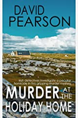 MURDER AT THE HOLIDAY HOME: Irish detectives investigate a peculiar homicide in this gripping murder mystery Kindle Edition