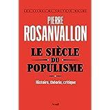 Le Siècle du populisme - Histoire, théorie, critique