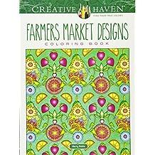Creative Haven Farmers Market Designs Coloring Book (Adult Coloring)