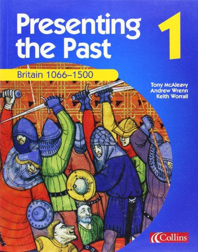 Presenting the Past (1) - Britain 1066-1500: Implement the QCA Scheme of Work in a creative, engaging way.