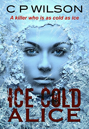 Ice Cold Alice by [Wilson, C.P.]