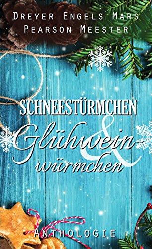 Schneestürmchen & Glühweinwürmchen: Gay Romance Anthologie (Ideen Kitschige Weihnachts-outfit)
