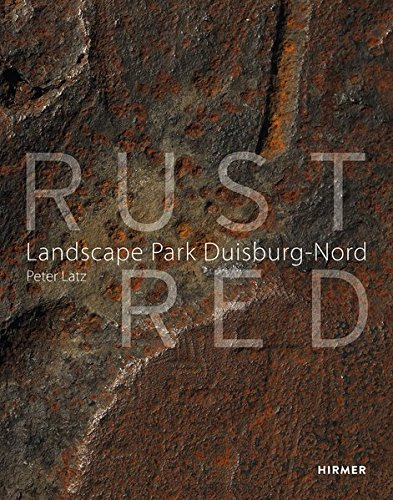 Rust red : the landscape park duisburg nord