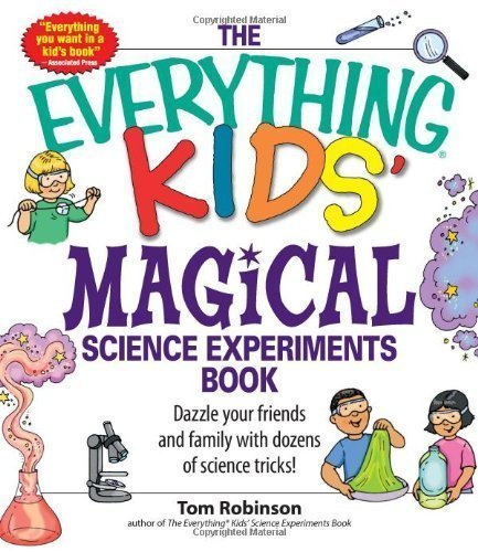 Everything Kids' Magical Science Experiments Book by Tim Robinson (Oct 1 2007)