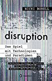 disruption - Das Spiel mit Technologien und Paradigmen: Psychologie, Philosophie, Technologie - Next Generation Portals - SharePoint, Office 365, Windows Azure (German Edition)